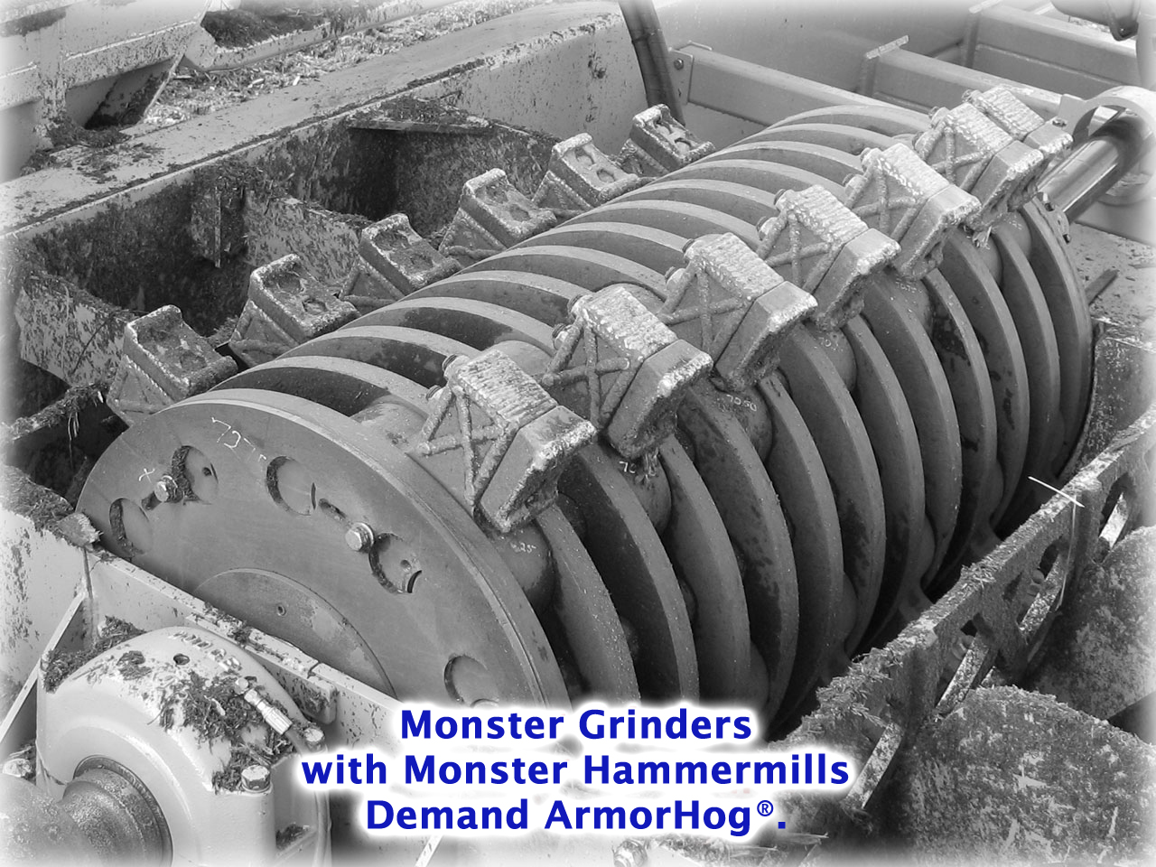 Monster Grinder Hammermills need ArmorHog